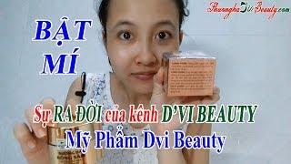 D'vi Beauty - Giới thiệu kênh Dvi Beauty - mỹ phẩm thuốc bắc - phuonghadvibeauty.com