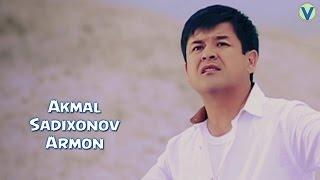 Akmal Sadixonov Armon Акмал Садихонов Армон