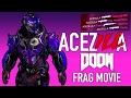 ACEZILLA | DOOM Frag Movie