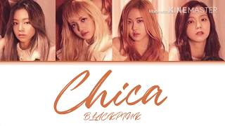 {REQUEST} How would BLACKPINK sing // Chica - Chungha (Han/Rom/Eng)