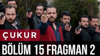 Çukur 15. Bölüm 2 . Fragman