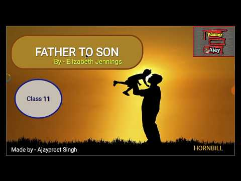Father to Son by Elizabeth Jennings | Class 11in Hindi |Hornbill | English |CBSE