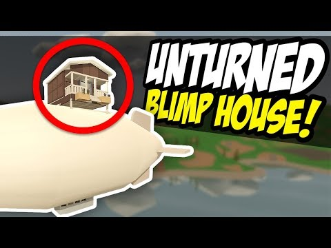 HOUSE ON A BLIMP - Unturned Epic Base Build!
