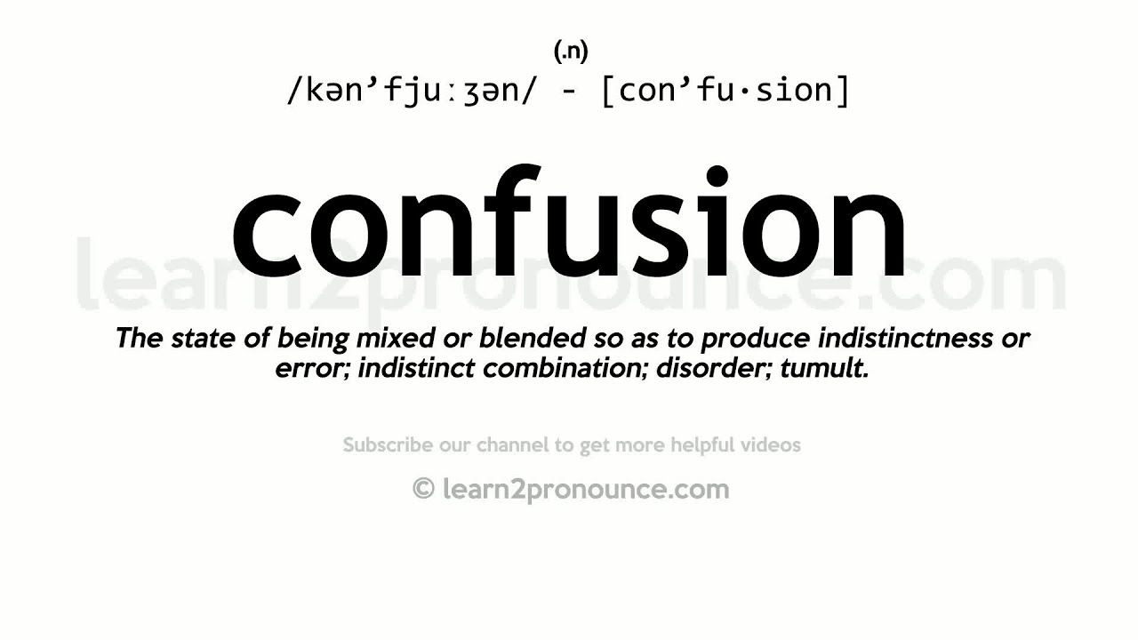 Pronunciation of Confusion  Definition of Confusion