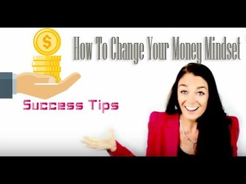How To Change Your Money Mindset, Create More Success And Become Rich In The Process
