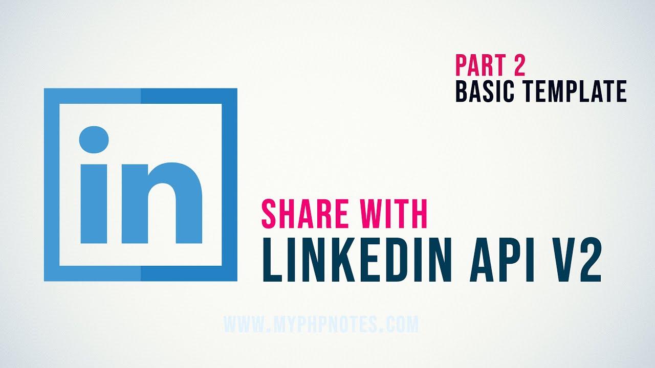 LinkedIn API v2 with PHP 2 - Building Basic Design Template
