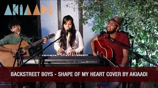 Backstreet Boys - Shape Of My Heart Cover by AkiAadi