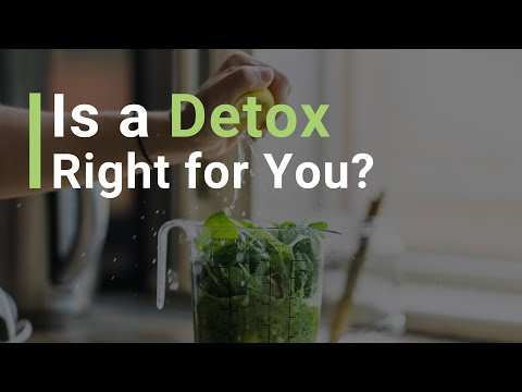 Is a Detox Right For You?