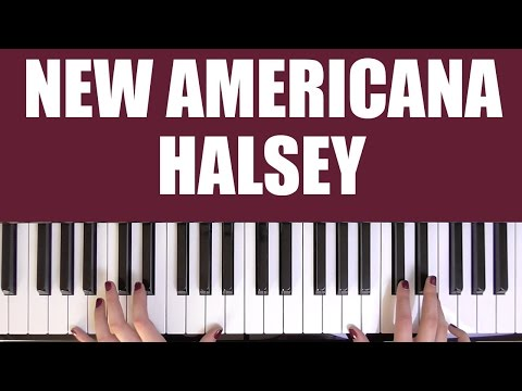HOW TO PLAY: NEW AMERICANA - HALSEY