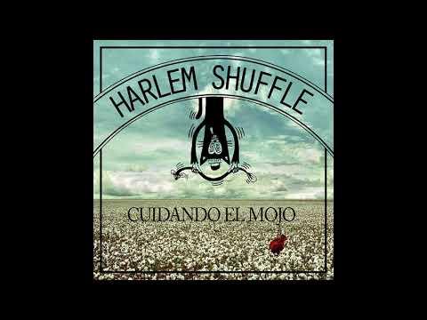 HARLEM SHUFFLE - Cuidando el mojo (full álbum)