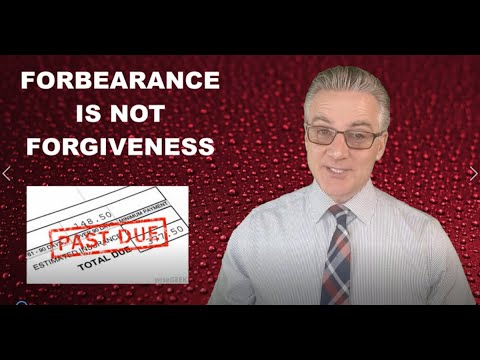 Forbearance Is Not Forgiveness!