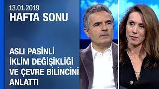 Aslı Pasinliiklim değişikliğini ve çevre bilincini anlattı - Hafta Sonu 13.01.2019 Pazar