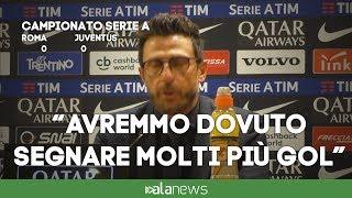 """Roma-Juventus, Di Francesco: """"Provato a regalare vittoria al pubblico"""""""