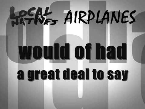 Local Natives -  Airplanes (LYRICS)