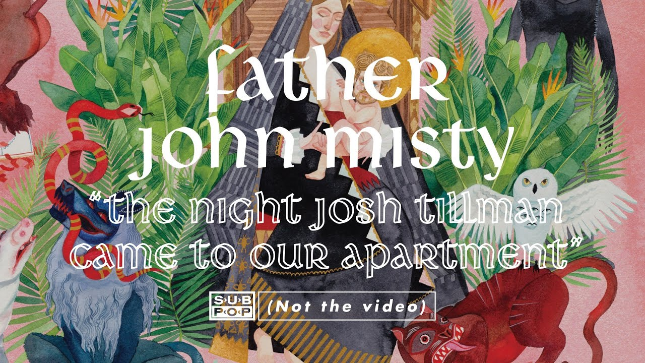 Father John Misty - The Night Josh Tillman Came To Our Apartment - I Love You, Honeybear FULL ALBUM PLAYLIST