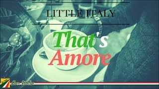 That&#39s Amore - Little Italy Best Of Italian songs Of All Time
