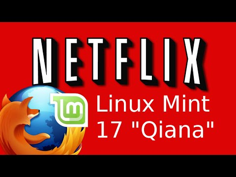 How to install Netflix in Mint 17 with Firefox Updated