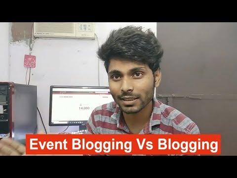Event Blogging Vs Blogging, Which give more money, How to start event blogging Or Blogging, TechOn24