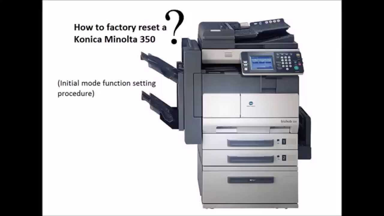 How To Factory Reset A Konica Minolta Bizhub 350 Youtube