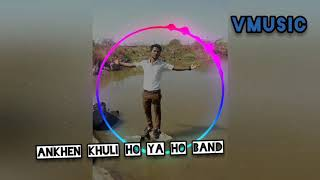 aankhen khuli ho ya ho band new dj remix mp3,New Version, aankhen khuli ho ya ho band remix song