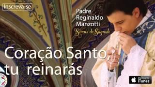 Padre Reginaldo Manzotti - Coração Santo, Tu Reinarás (CD Sinais do Sagrado)
