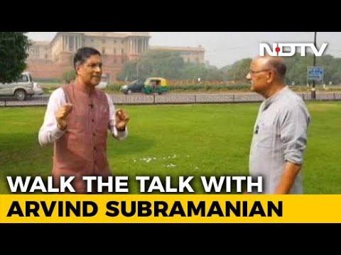 Walk The Talk With Chief Economic Advisor Arvind Subramanian