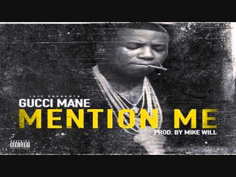 Gucci Mane - Mention Me (Prod. By Mike Will Made It) *DIRTY*