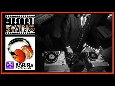 Electro Swing Party Mixtape - playlist / collection - Best of 2016!