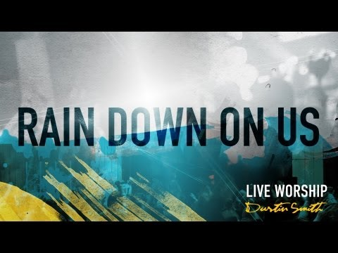 """Let It Rain/Rain Down On Us"" from Dustin Smith (OFFICIAL RESOURCE VIDEO)"