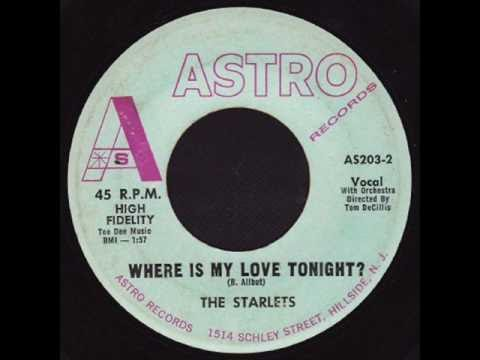The Starlets -  Where Is My Love Tonight?
