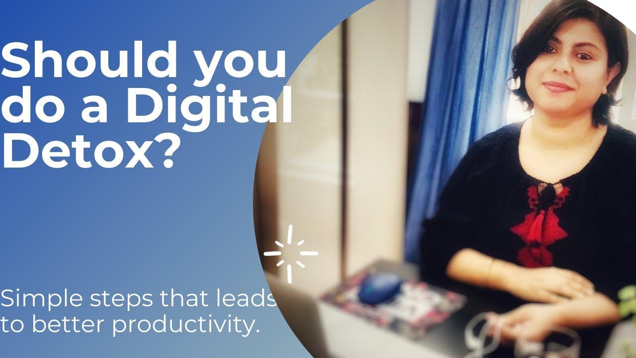 Digital Detox- Simple Ways| More Productive|Be Ur Best Version