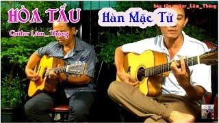 HÀN MẶC TỬ * hòa tấu guitar : Lâm_Thông * TG Trần Thiện Thanh