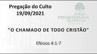 Pregação (O chamado de todo cristão) - 19/09/2021