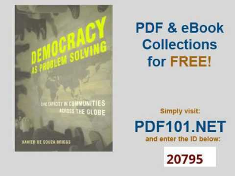 Democracy as Problem Solving Civic Capacity in Communities Across the Globe