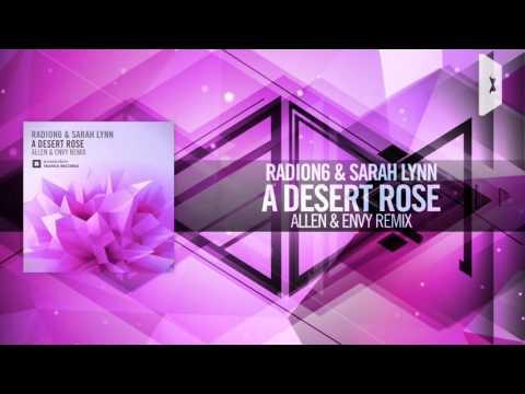 Radion6 & Sarah Lynn - A Desert Rose FULL (Allen & Envy Remix) Amsterdam Trance