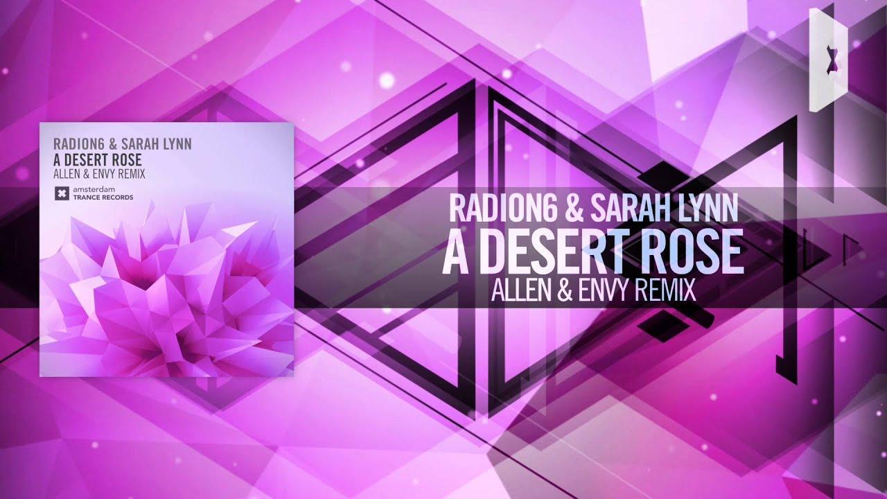 Download Radion6 & Sarah Lynn - A Desert Rose FULL (Allen & Envy Remix) Amsterdam Trance