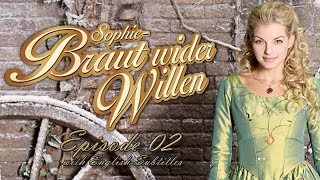 Sophie - Braut wider Willen (Reluctant Bride) - Episode 02: Stolen Kisses | With English Subtitles