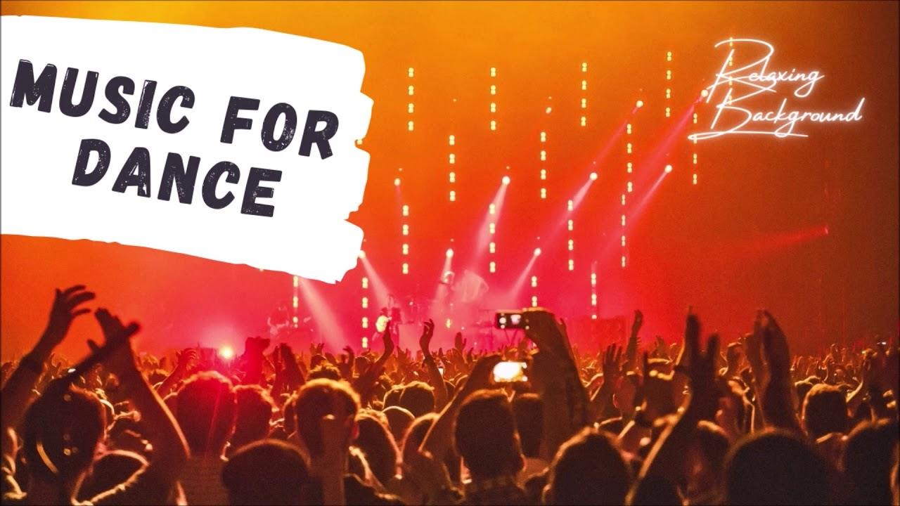Music For Dance Best Music Party Music For Djs Youtube