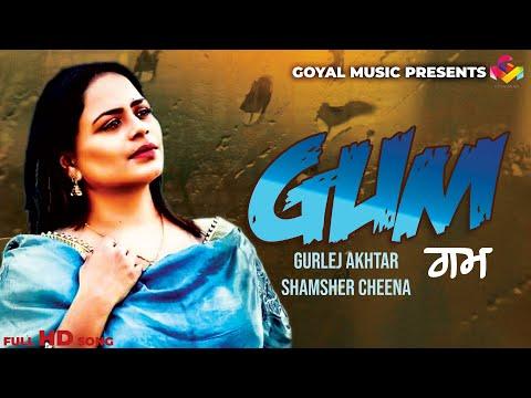 Shamsher Cheena - Gurlej Akhter - Gum - Goyal Music