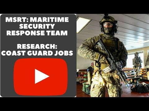 MSRT: MARITIME SECURITY RESPONSE TEAM RESEARCH: COAST GUARD JOBS VLOG 065