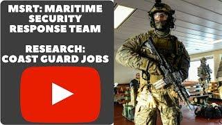 MSRT: MARITIME SECURITY RESPONSE TEAM RESEARCH: COAST GUARD JOBS VLOG 065