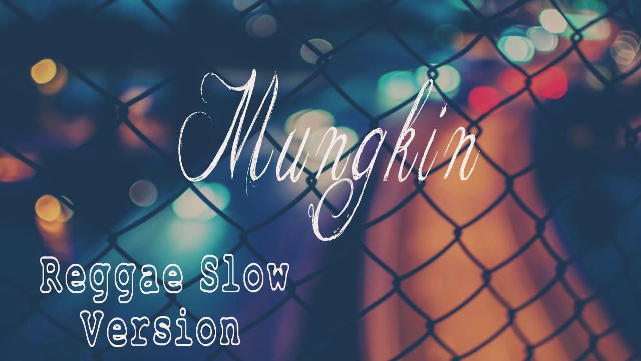 MUNGKIN - Reggae Ska. Slow Version ( By Jovita Aurel)