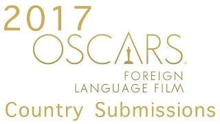 Official Best Foreign Language Film Submissions to the 2017 Oscars