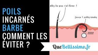 Poils incarnés barbe : Comment les éviter et s'en débarrasser ?