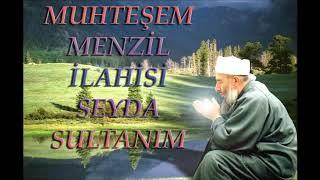 Seyda Sultanım Muhteşem Menzil İlahisi