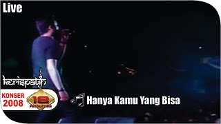 Live Konser ~ Kerispatih - Hanya Kamu Yang Bisa @Palembang 2008
