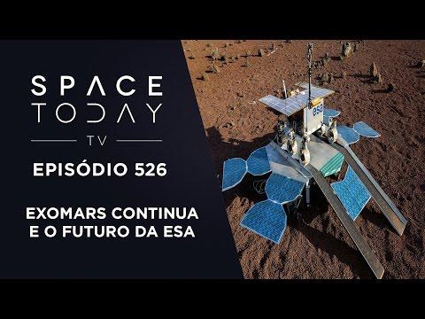A Continuação da ExoMars e o Futuro da ESA - Space Today TV Ep.526