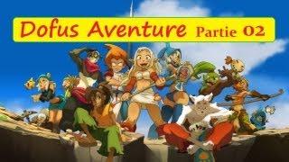 Bobdepso aventure Dofus 2.14 partie 02 (2013)