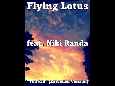 "Flying Lotus feat. Niki Randa - ""The Kill"" (Extended Version)"