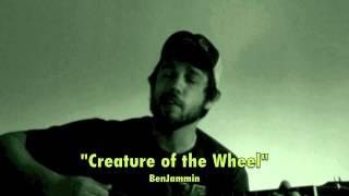 """""""Creature of the Wheel"""" BenJammin"""